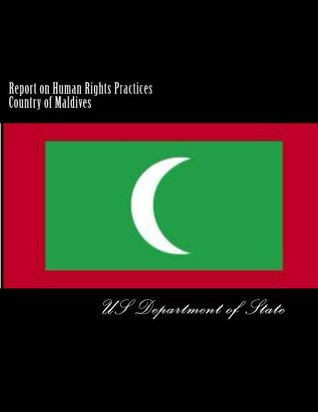 Report on Human Rights Practices Country of Maldives