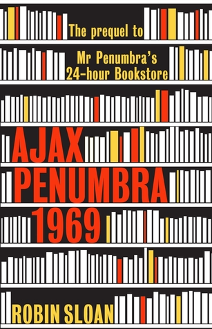 Ajax Penumbra by Robin Sloan