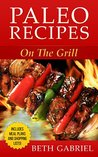 Paleo Recipes: On The Grill