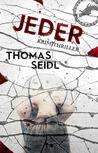 JEDER Krimithriller by Thomas Seidl