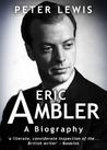 Eric Ambler A Biography