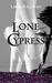 Lone Cypress by Laura K. Cowan