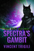 Spectra's Gambit