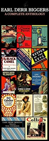 Earl Derr Biggers: A Compete Anthology