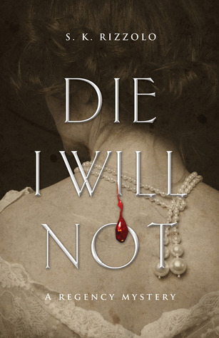 Die I Will Not (John Chase/Penelope Wolfe Regency Mysteries, #3)