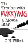 The Trouble with Marrying a Movie Star