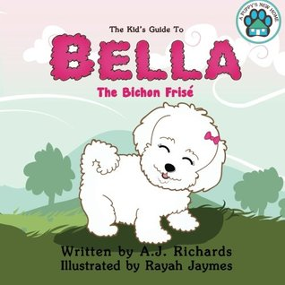 The Kid's Guide to Bella the Bichon Frise