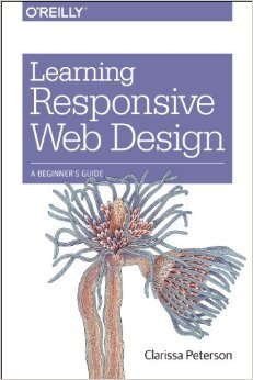 Learning Responsive Web Design: A Beginner's Guide por Clarissa Peterson