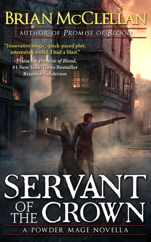Servant of the Crown (Powder Mage, #0.2)...