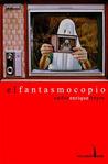 El Fantasmocopio by Carlos Enrique Freyre