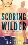 Scoring Wilder by R.S. Grey