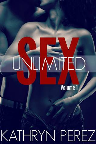 SEX Unlimited: Volume 1 (Unlimited, #1)