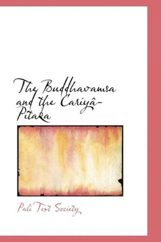 The Buddhavamsa and the Cariyac-Pitaka