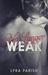 No Longer Weak (Weakness, #3)