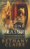 Love Beyond Measure by Bethany Claire