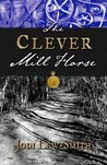 The Clever Mill Horse (CMH, #1) ebook download free