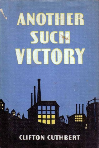 Another Such Victory (The Labor Movement in Fiction & Non-fiction)