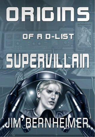 Origins of a D-List Supervillain (D-List Supervillain, #0.5)