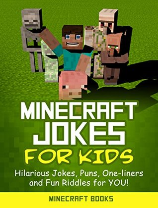 Minecraft Jokes for Kids: Hilarious Minecraft Jokes, Puns, One-liners and Fun Riddles for YOU!