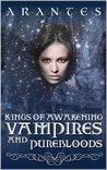 Kings of Awakening: Vampires and Purebloods (Kings of Awakening, #1)