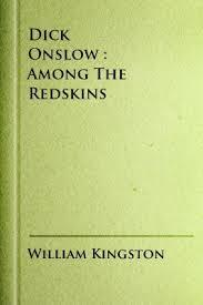 Onslow, or the Adventures of Dick Onslow Among the Redskins