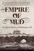 Empire of Mud by Jeff D. Dickey