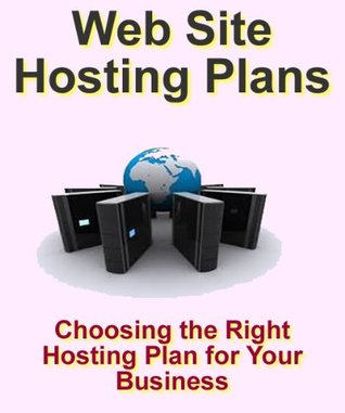 Web Site Hosting - a Short Guide for Choosing the Right Hosting Plan for You