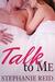 Talk to Me by Stephanie   Reid