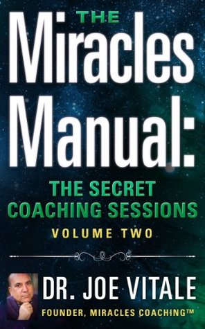 The Miracles Manual: The Secret Coaching Sessions, Volume 2