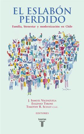 El Eslabón Perdido: Familia, modernización y bienestar en Chile