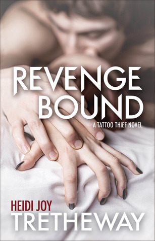 Revenge Bound (Tattoo Thief, #3)