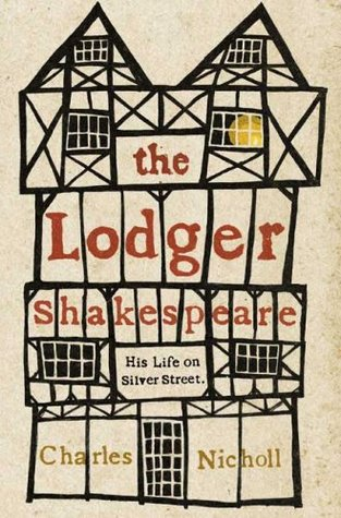 The Lodger Shakespeare by Charles Nicholl
