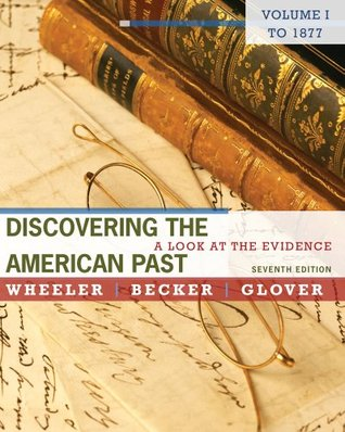 discovering-the-american-past-a-look-at-the-evidence-volume-i-to-1877-7th-edition