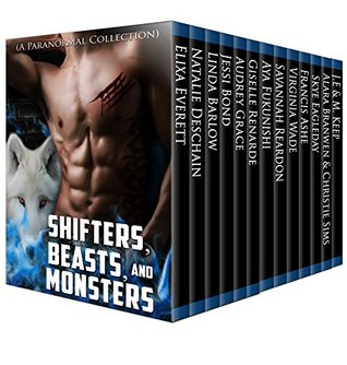 Shifters, Beasts and Monsters: A Paranormal Collection