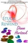 Stuck on Rewind by Dianne Hartsock