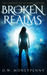 Broken Realms (The Chronicles of Mara Lantern, #1)