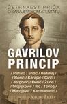 Gavrilov princip - Priče o Sarajevskom atentatu