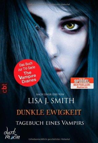 Dunkle Ewigkeit (Tagebuch eines Vampirs #11)