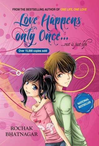Love Happens only Once...rest is just life (Popular Indian Fiction Book 3)