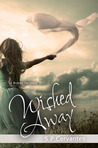 Wished Away (A Broken Fairy Tale, #2)