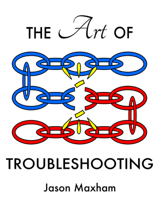 The Art Of Troubleshooting