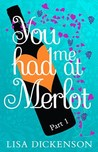 You Had Me at Merlot: Part 1