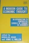 A Modern Guide to Economic Thought: An Introduction to Comparative Schools of Thought in Economics