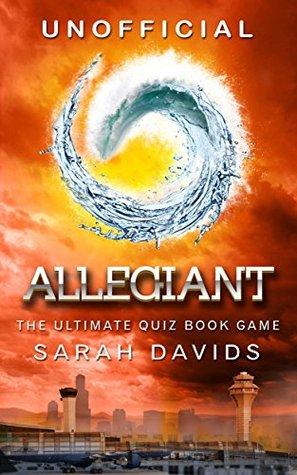 Allegiant: The Ultimate Interactive Quiz Book (Divergent Series Quiz Books 3)