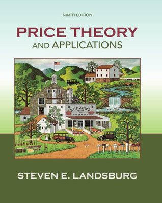 Price Theory and Applications, 9th ed. (Upper Level Economics Titles)