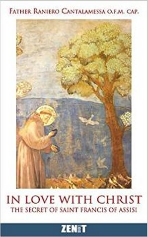 In Love with Christ: The Secret of Saint Francis of Assisi