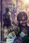 Prosperity by Alexis  Hall