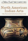 North American Indian Arts (A Golden Guide from St. Martin's Press)