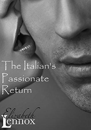 The Italian's Passionate Return (The Alfieri Saga, #1)