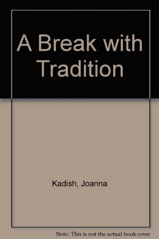 A Break with Tradition
